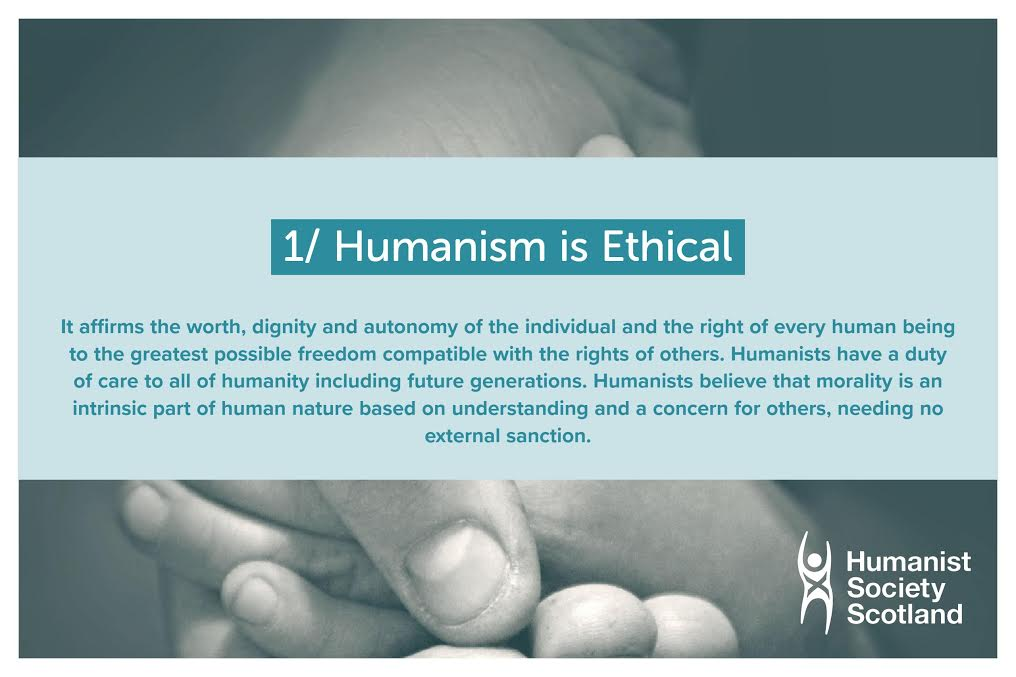 Text: 1/ Humanism is Ethical. It affirms the worth, dignity and autonomy of the individual and the right of every human being to the greatest possible freedom compatible with the rights of others. Humanists have a duty of care to all of humanity including future generations. Humanists believe that morality is an intrinsic part of human nature based on understanding and a concern for others, needing no external sanction.