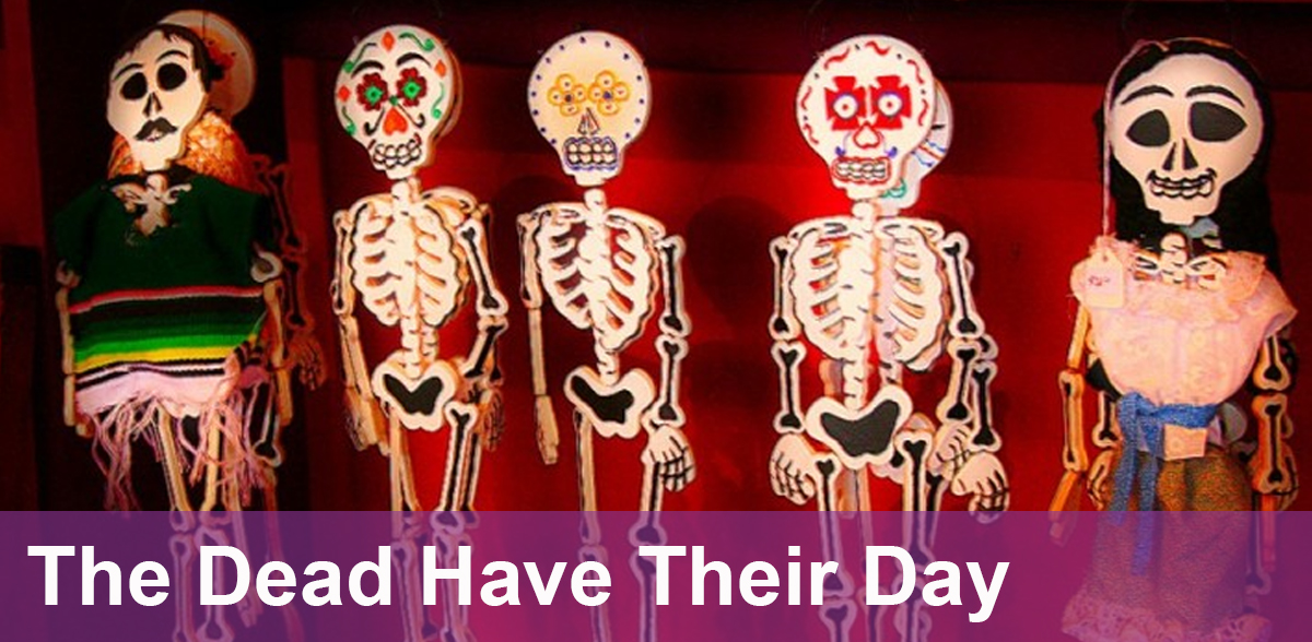 The dead have their day